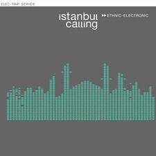 ISTANBUL CALLING = Tünay/Buzz/dEmian/Arslan/Sezen/Cay...= AMBIENT ELECTRO CHILL