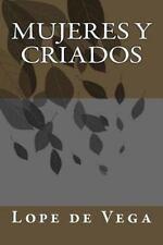 Mujeres y Criados by Lope de Vega (2014, Paperback)