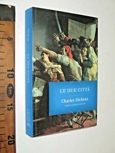 CHARLES DICKENS LE DUE CITTA' ROBERTO BERTINOTTI 2012 ROMANZO BUR sc218