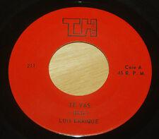 Luis Enrique 45 Te Vas / Que Repiquen Las Campanas  #211 TOP HITS label  EX