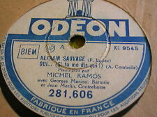 78 trs-rpm-MICHEL RAMOS-REFRAIN SAUVAGE-OUI(Combelle)-piano Jazz-odeon 281.606