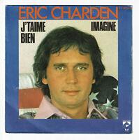 "Eric CHARDEN Vinyle 45T 7"" SP J'TAIME BIEN - IMAGINE - CHARLES TALAR 46.224"