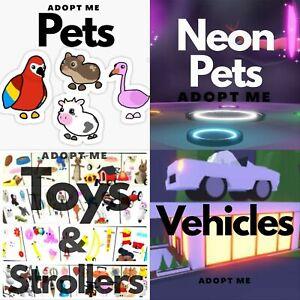 Adopt Me Pets / Neon / Mega / Toys / Strollers / Vehicles (read desc)