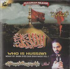 BAWA SYED ZAIN SHAH NAQVI VOL. 1 - WHO IS HUSSAIN - BRAND NEW NOHA / NOHAY CD
