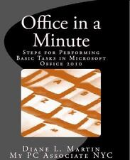 Office in a Minute: Steps for Performing Basic Tasks in Microsoft's 2010 Home an