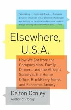 Elsewhere, U.S.A: How We Got from the Company Man,