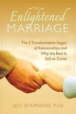 The Enlightened Marriage: The 5 Transformative Stages of Relationships and Why t