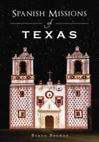 Spanish Missions of Texas, Paperback by Browne, Byron, Brand New, Free shippi...