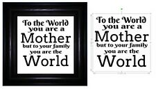 TO THE WORLD YOU ARE A MOTHER Vinyl Sticker for Box Frame IKEA OR HOBBY CRAFT