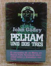 Pelham uno dos tres/ John Godey/ Primera edición/ 1974/ Plaza & Janes
