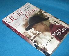 WILD MARY- A Life Of MARY WESLEY ~ Patrick Marnham TREASURE for Mary Wesley Fans