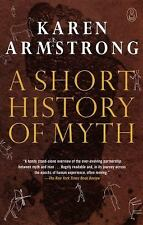 The Myths: A Short History of Myth by Karen Armstrong (Paperback)