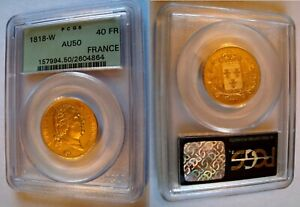 RARE 40 FRANCS 1818-W Louis 18 GOLD COIN CERTIFIED AU-50 PCGS OLD GREEN HOLDER !