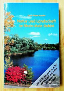 Natur und Landschaft im Rhein-Main-Gebiet_Gerd-Peter Kossler_24 Touren Rad Fuß..