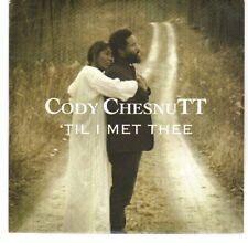(EA464) Cody Chesnutt, 'Til I Met Thee - 2013 DJ CD