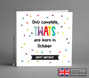 Funny October Birthday Cards Tw*ts rude cheeky offensive friend brother son H42