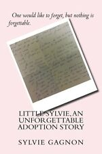 Little Sylvie, an Unforgettable Adoption Story by Sylvie Gagnon (2017,...
