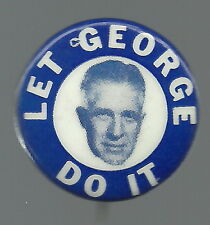 LET GEORGE DO IT, ROMNEY FOR PRESIDENT POLITICAL PIN