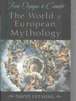 From Olympus to Camelot : The World of European Mythology, Hardcover by Leemi...