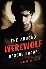 THE ABUSED WEREWOLF RESCUE GROUP [978015206615 - CATHERINE JINKS (HARDCOVER) NEW