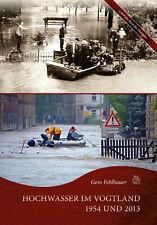 Hochwasser im Vogtland 1954 und 2013 Sachsen Geschichte Bildband Bilder Buch NEU