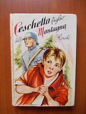 CESCHETTO FIGLIO DELLA MONTAGNA - Carmela Ronchi 1958