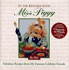 In the Kitchen with Miss Piggy : Fabulous Recipes from My Famous Celebrity Frien