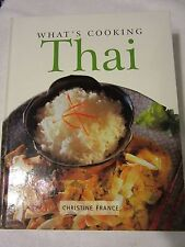 What's Cooking Thai by Christine France (2000, Hardcover) THAILAND RECIPES NICE