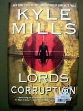 LORDS OF CORRUPTION BY KYLE MILLS 2009 HARDCOVER & DUSTJACKET