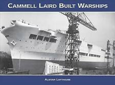 Cammell Laird Built Warships by Alistair William Gordon Lofthouse (Hardback, 2016)