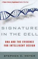 Signature in the Cell : DNA and the Evidence for Intelligent Design, Paperbac...