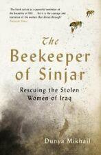 The Beekeeper of Sinjar Rescuing the Stolen Women of Iraq 9781788161299