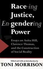 Race-ing Justice, En-gendering Power: Essays on Anita Hill, Clarence Thomas, and