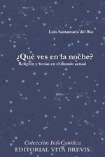 Que Ves en la Noche? by Luis Santamaria Del Rio (2011, Paperback / Paperback)