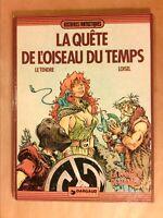 BD EN EO 1982 / LA QUETE DE L'OISEAU DU TEMPS T 1 / AVEC DESSIN SIGNE DE LOISEL