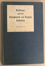 Railways And The Equipment And Supply Industry By Harvey Middleton