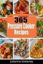 Pressure Cooker Cookbook: 365 Pressure Cooker Recipes For Quick & Easy Meals