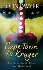 Cape Town to Kruger : Backpacker Travels in South Africa and Swaziland