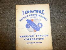 American Tractor 600 Terratrac Gasoline Crawler Dozer Parts Catalog Manual Book
