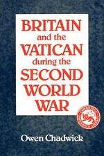 Britain and the Vatican During the Second World War by Owen Chadwick (1988,...