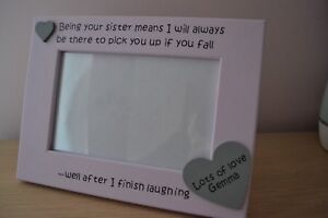 """Personalised handmade photo frame BEING YOUR SISTER PICK YOU UP gift 6 x4"""""""