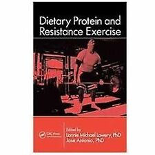 Dietary Protein and Resistance Exercise (2012, Hardcover)