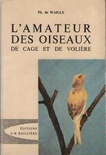 Livre L'Amateur des Oiseaux de Cage et de Volière Philippe de Wailly PAUL MURAT