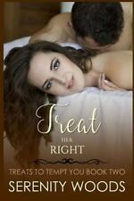 Treat Her Right: By Woods, Serenity