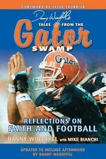 Danny Wuerffel's Tales from the Gator Swamp: Reflections on Faith and -ExLibrary