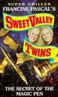The Secret of the Magic Pen (Sweet Valley Twins Super Chiller S.), Suzanne, Jami