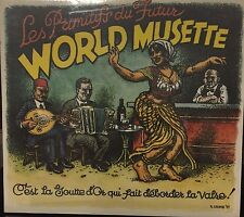 LES PRIMITIFS DU FUTUR - WORLD MUSETTE SKETCH - BRAND NEW - G552