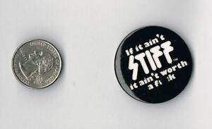 STIFF RECORDS If It Ain't Stuff It Ain't Worth a F&@K PROMO PIN Button Badge