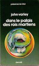 John Varley: Dans le palais des rois martiens (EO Prés. du Futur N°276- signé)