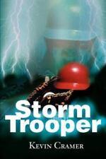 Storm Trooper: By Kevin Cramer